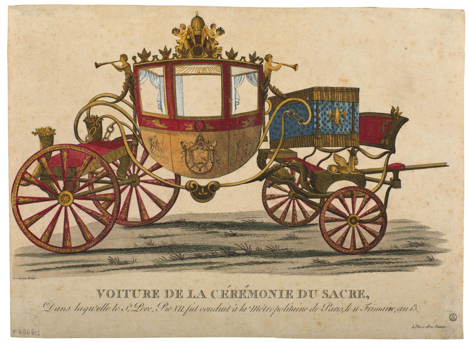 Voiture de la cérémonie du Sacre, dans laquelle le St Père, Pie VII, fut conduit à la Métropolitaine de Paris,le 11frimaire, an13, Louis Brion de la