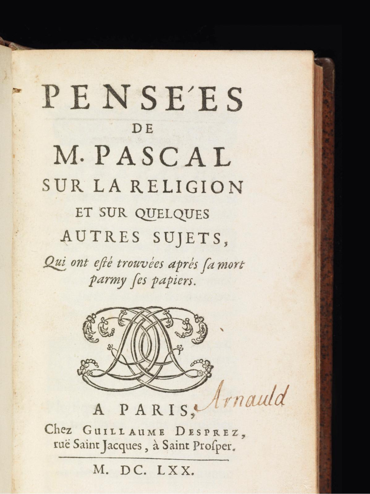 Blaise Pascal, Pensées, Paris, Desprez, 1670, édition originale, exemplaire d'Antoine Arnauld et de son frèreRobert Arnauld d'Andilly, av