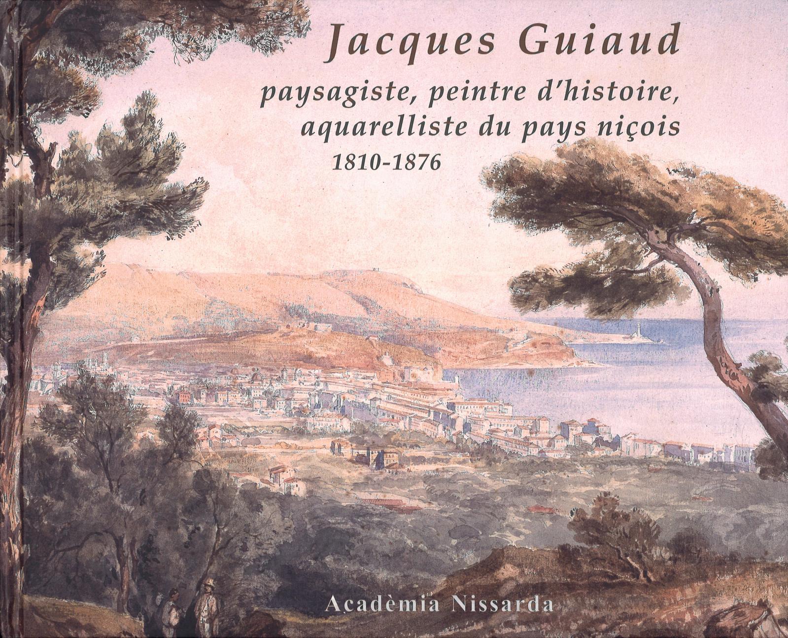 Tout Guiaud Toute première monographie consacrée au peintre et aquarelliste recruté par le baron Taylor pour ses fameux Voyages pittoresqu
