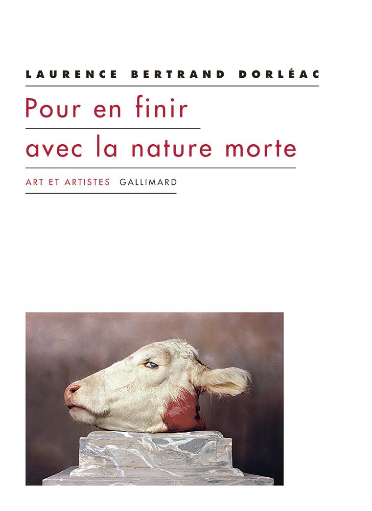 Laurence Bertrand Dorléac, Pour en finir avec la nature morte