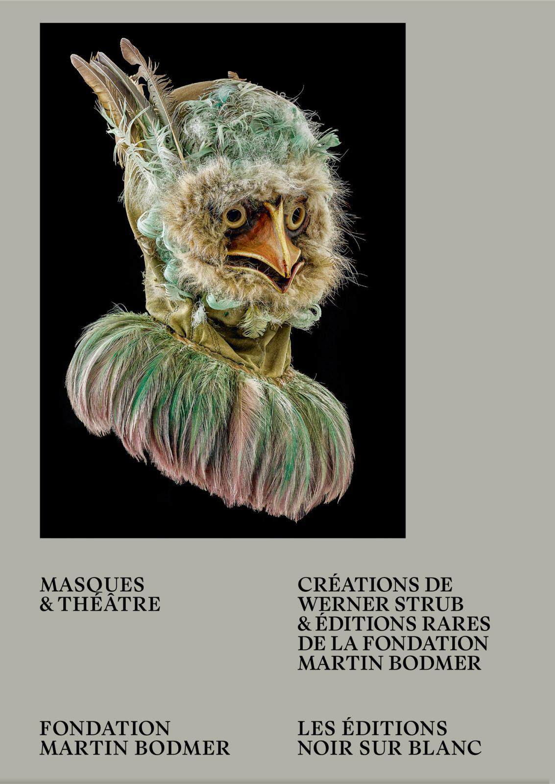 Le théâtredes masques Projet original et inédit, cet ouvrage, publiéà l'occasion de l'exposition de la Fondation Bodmer (jusqu'au 11avr