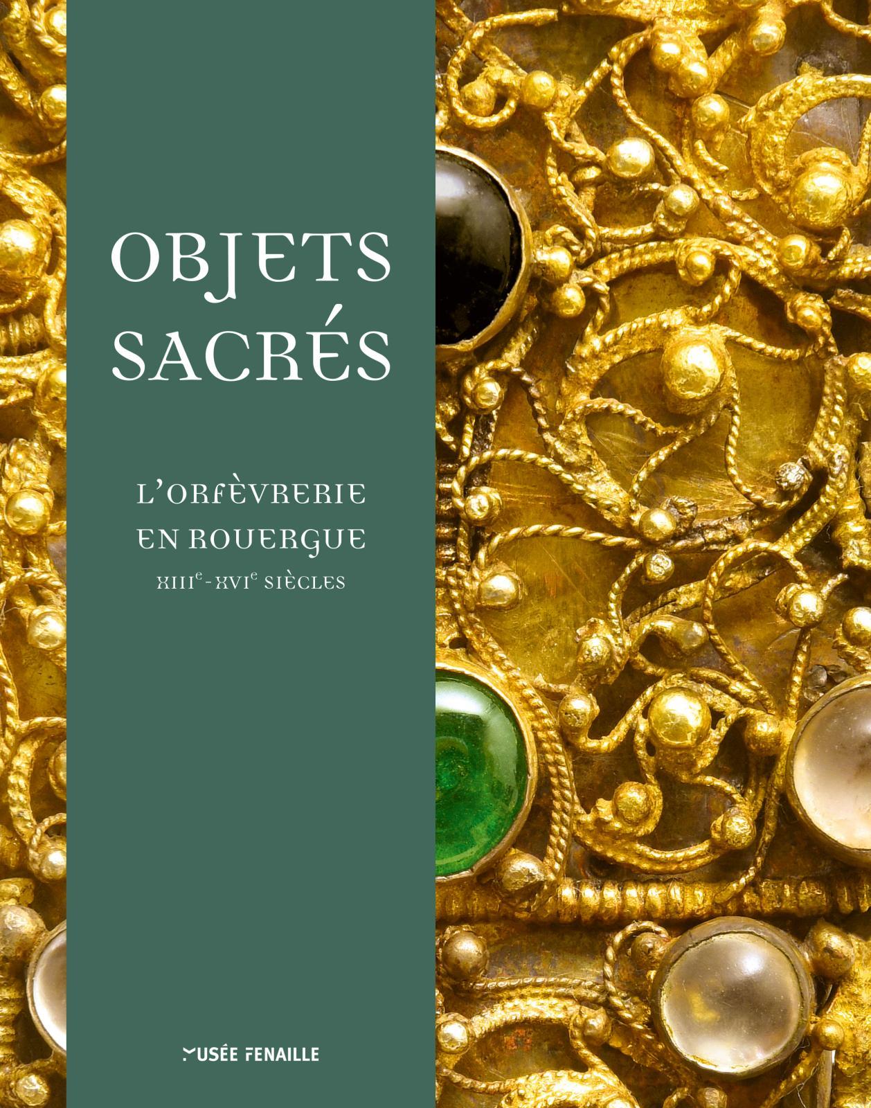 Objets sacrés Publié à l'occasion d'une exposition au musée Fenaille de Rodez, cet ouvrage est la synthèse des recherches sur le sujet, de