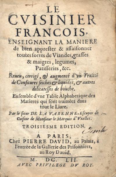 4238€ François Pierre, dit La Varenne, Le Cuisinier françois, à Paris, chez Pierre David, 1652, petit in-8°, parchemin semi-rigide, édit